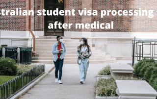 Australian student visa processing time after medical