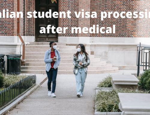 Australian student visa processing time after medical?